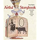 The Artful Storybook: Mixed-Media Artists Create Handmade Tales ~ Terry Taylor