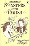 img - for SPINSTERS OF THIS PARISH: LIFE AND TIMES OF F.M.MAYOR AND MARY SHEEPSHANKS (A VIRAGO PAPERBACK ORIGINAL) book / textbook / text book
