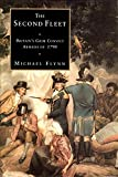 The Second Fleet: Britain's grim convict armada of 1790 (0908120834) by Flynn, Michael
