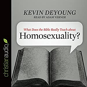 What Does the Bible Really Teach About Homosexuality? Audiobook
