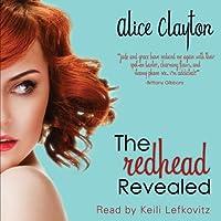 The Redhead Revealed (       UNABRIDGED) by Alice Clayton Narrated by Keili Lefkovitz