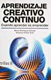 img - for Aprendizaje creativo continuo/ Continuous Creative Learning: Cuando Aprender Es Emprender/ When Learning Is Undertaken (Spanish Edition) book / textbook / text book