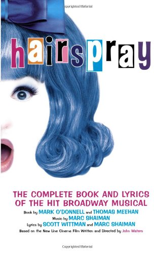 Hairspray : The Complete Book and Lyrics of the Hit Broadway