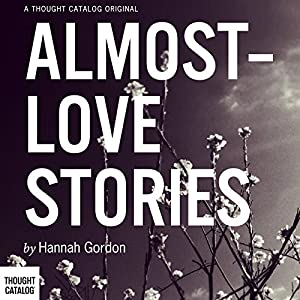 Almost-Love Stories Audiobook