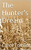 img - for The Hunter's Dream (The Tomlin Family Hunting Adventures Book 1) book / textbook / text book