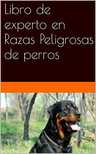Libro de experto en Razas Peligrosas de perros
