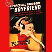 A Practical Handbook for the Boyfriend | [Felicity Huffman, Patricia Wolff]