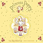 The Big Mix-Up: Princess Poppy | Janey Louise Jones
