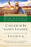 Called to Be God's Leader: How God Prepares His Servants for Spiritual Leadership (0785287817) by Henry Blackaby