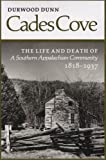 Cades Cove: The Life and Death of a Southern Appalachian Community 1818-1937