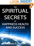 The Spiritual Secrets of Happiness He...