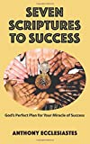img - for Seven Scriptures to Success: God's Perfect Plan for Your Miracle of Success book / textbook / text book