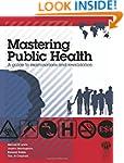 Mastering Public Health: A postgradua...