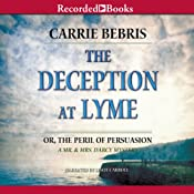 The Deception at Lyme: Or, The Peril of Persuasion: Mr. and Mrs. Darcy Mysteries, Book 6 | [Carrie Bebris]