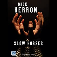 Slow Horses Audiobook by Mick Herron Narrated by Sean Barrett