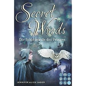 Secret Woods, Band 2: Die Schleiereule des Prinzen