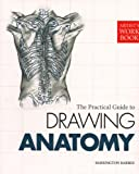img - for Artists Workbook: The Practical Guide to Drawing Anatomy (Artist's Workbook Series) book / textbook / text book