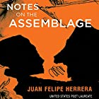Notes on the Assemblage Hörbuch von Juan Felipe Herrera Gesprochen von: Juan Felipe Herrera