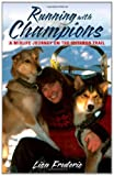 51DeZFzRd7L. SL160  Running with Champions: A Midlife Journey on the Iditarod Trail Reviews