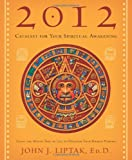 2012: Catalyst for Your Spiritual Awakening: Using the Mayan Tree of Life to ...