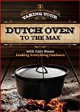 Taking Your Dutch oven to the Max!
