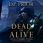 Dead or Alive: A Novella of Shadrak the Unseen | D.P. Prior
