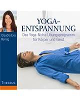 Yoga-Entspannung: Das Yoga-Nidra-Übungsprogramm für Körper und Geist