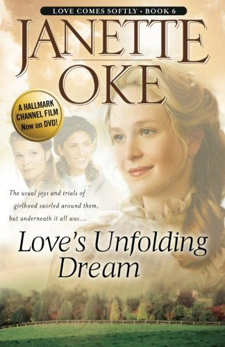 Love's Unfolding Dream (Love Comes Softly Series #6) (Volume 6)