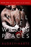 img - for Love in All the Wrong Places (Love in LA Book 1) book / textbook / text book