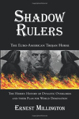 Shadow Rulers: The Euro-American Trojan Horse