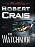 Robert Crais The Watchman (Wheeler Hardcover)