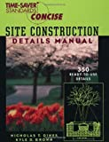 img - for Time-Saver Standards Site Construction Details Manual 1st (first) Edition by Dines, Nicholas, Brown, Kyle (1998) book / textbook / text book