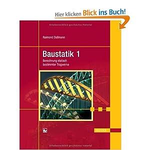 Baustatik 1 berechnung statisch bestimmter tragwerke for Baustatik buch