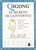 Qigong, El Secreto De La Juventud / Qigong, the Secret of Youth (Spanish Edition) (8478084118) by Yang, Jwing-Ming