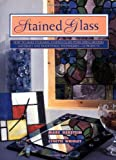 img - for Stained Glass: How To Make Stunning Stained Glass Items Using Modern Materials And Traditional Techniques-11 Projects (Contemporary Crafts (Henry Holt)) book / textbook / text book