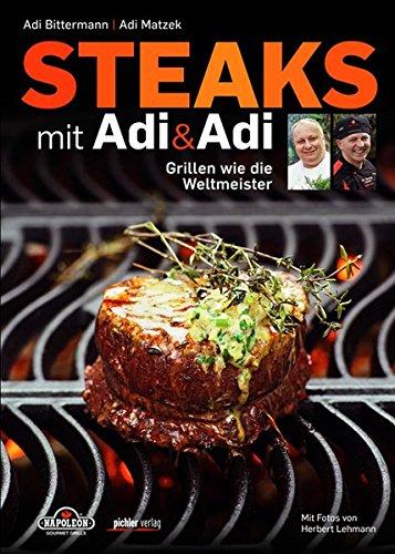 Steaks mit Adi & Adi: Grillen wie die Weltmeister