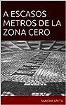 A Escasos Metros De La Zona Cero (Spa...