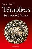 Les Templiers : Fausses l�gendes et histoire vraie (LITTERATURE GEN)
