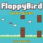 Flappy Bird Game Guide   Josh Abbott