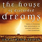 The House of Discarded Dreams | Ekaterina Sedia