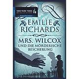 """Mrs. Wilcox und die m�rderische Bescherungvon """"Emilie Richards"""""""