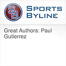 Great Authors: Paul Gutierrez Radio/TV Program Auteur(s) : Ron Barr Narrateur(s) : Ron Barr, Paul Gutierrez