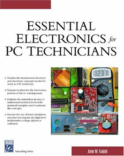 Essential Electronics For PC Technicians (Charles River...
