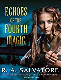 Echoes of the Fourth Magic (Chronicles of Ynis Aielle) R. A. Salvatore