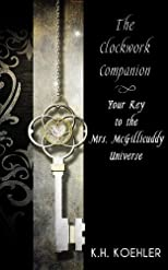 The Clockwork Companion: A Free Guide to Mrs. McGillicuddy's World (Includes an original short story, excerpt, and introduction by Louise Bohmer) (The Mrs. McGillicuddy Mysteries)