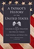 img - for A Patriot's History of the United States: From Columbus's Great Discovery to the War on Terror (First Edition) book / textbook / text book