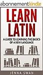 Latin: Learn Latin: A Guide to Learni...
