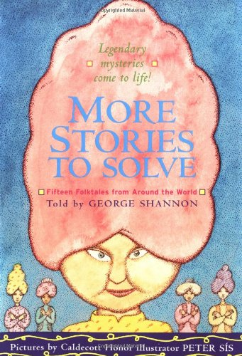 More Stories to Solve: Fifteen Folktales from Around the...