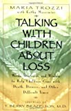 img - for By Maria Trozzi Talking with Children About Loss (1st Edition) book / textbook / text book