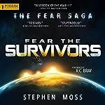Fear the Survivors: The Fear Saga, Book 2 | Stephen Moss